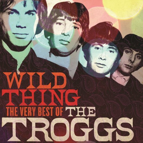 Troggs Wild Thing The Very Best Of Import Gbr