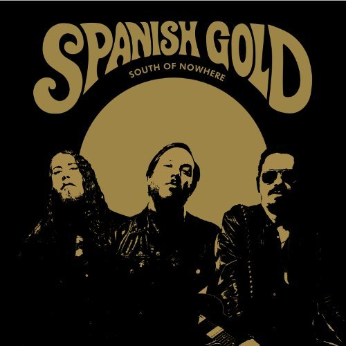 Spanish Gold South Of Nowhere