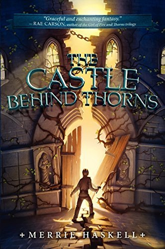 Merrie Haskell The Castle Behind Thorns