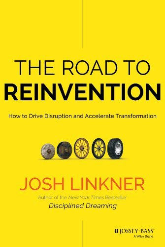 Josh Linkner The Road To Reinvention How To Drive Disruption And Accelerate Transforma