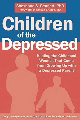 Shoshana S. Bennett Children Of The Depressed Healing The Childhood Wounds That Come From Growi