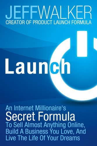 Jeff Walker Launch An Internet Millionaire's Secret Formula To Sell