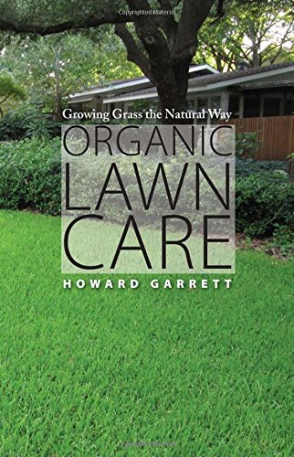 Howard Garrett Organic Lawn Care Growing Grass The Natural Way