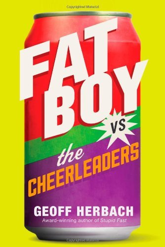 Geoff Herbach Fat Boy Vs. The Cheerleaders