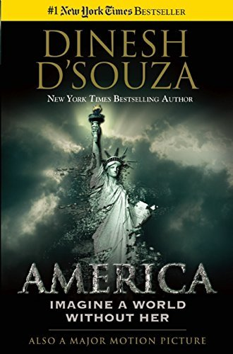Dinesh D'souza America Imagine A World Without Her