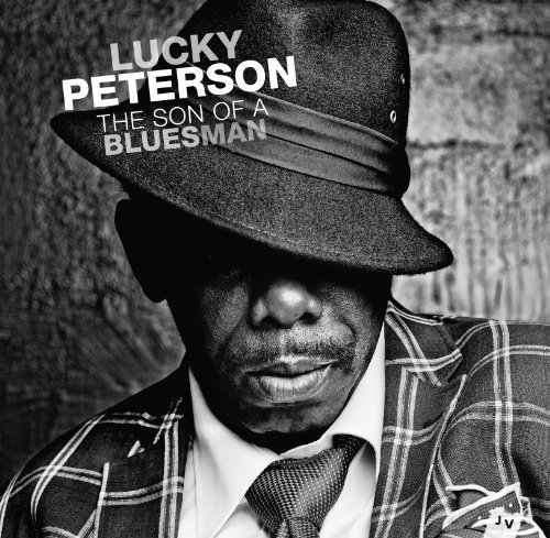 Lucky Peterson Son Of A Bluesman