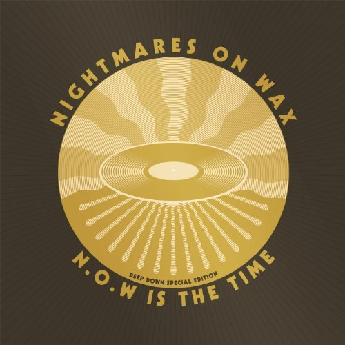 Nightmares On Wax N.O.W Is The Time Deep Down E N.O.W Is The Time Deep Down E