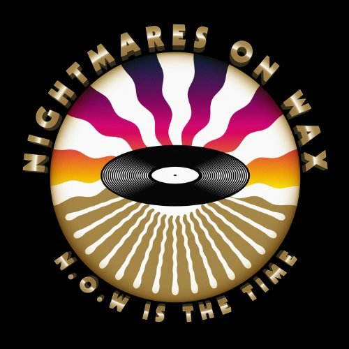 Nightmares On Wax N.O.W Is The Time