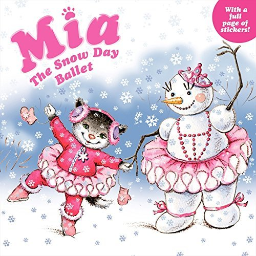 Robin Farley Mia The Snow Day Ballet [with Sticker(s)]