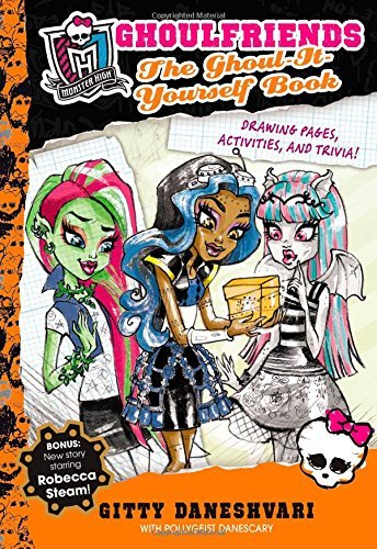 Gitty Daneshvari Monster High Ghoulfriends The Ghoul It Yourself Book