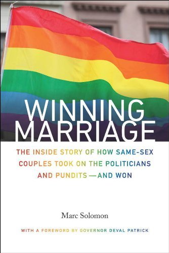 Marc Solomon Winning Marriage The Inside Story Of How Same Sex Couples Took On