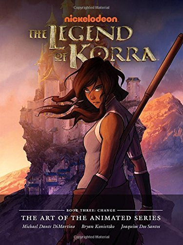 Konietzko Dimartino The Legend Of Korra The Art Of The Animated Series Book Three Change