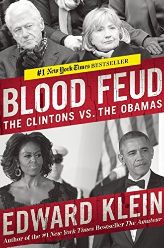 Edward Klein Blood Feud The Clintons Vs. The Obamas