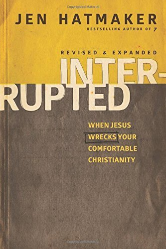 Jen Hatmaker Interrupted When Jesus Wrecks Your Comfortable Christianity Revised Expand