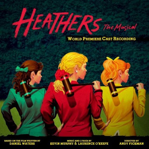 Heathers The Musical O.C.R. Original Cast Recording