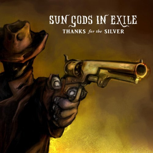 Sun Gods In Exile Thanks For The Silver (ltd) (o