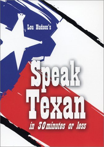 Lou Hudson Speak Texan In 30 Minutes Or Less