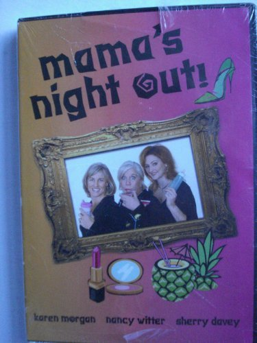 Mama's Night Out! Mama's Night Out!