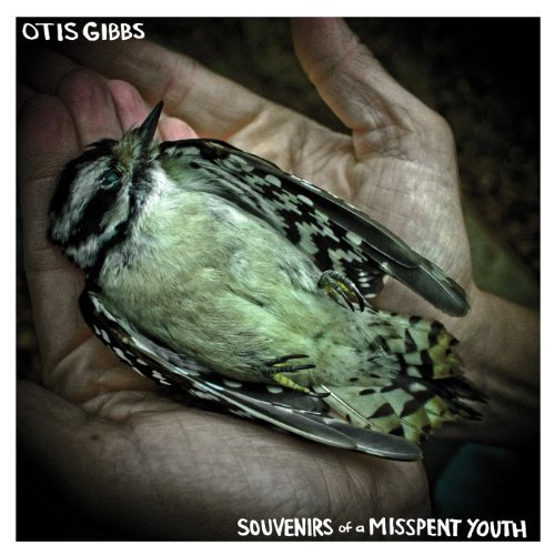 Otis Gibbs Souvenirs Of A Misspent Youth