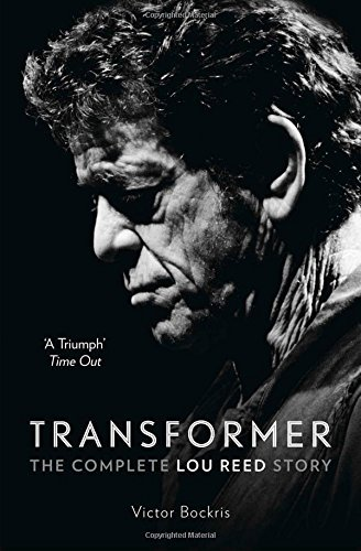 Victor Bockris Transformer The Complete Lou Reed Story