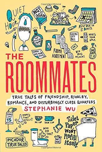 Stephanie Wu The Roommates True Tales Of Friendship Rivalry Romance And D