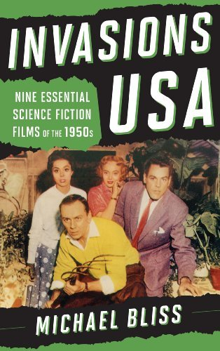 Michael Bliss Invasions Usa The Essential Science Fiction Films Of The 1950s