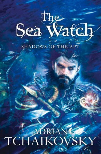 Adrian Tchaikovsky The Sea Watch Revised