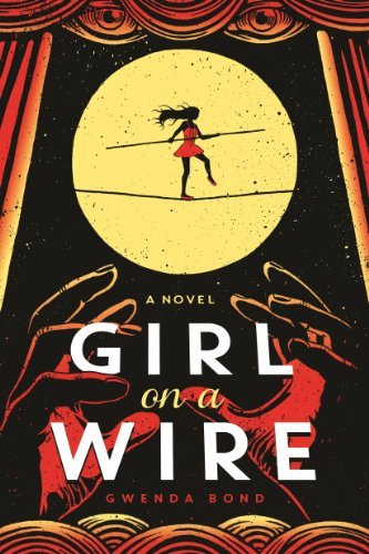 Gwenda Bond Girl On A Wire