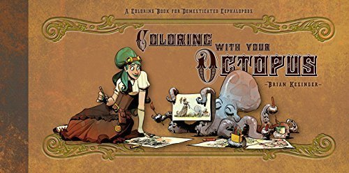 Brian Kesinger Coloring With Your Octopus A Coloring Book For Domesticated Cephalopods