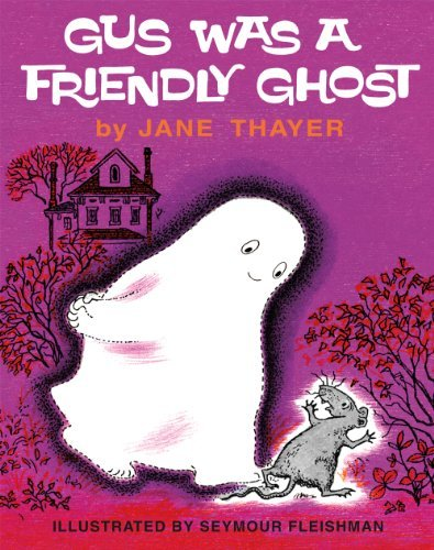 Jane Thayer Gus Was A Friendly Ghost