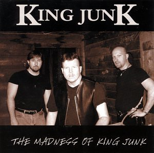 King Junk The Madness Of King Junk