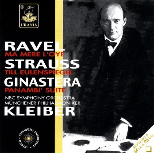 Kleiber Conducts Ravel Ginastera & Strauss