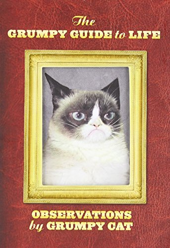Chronicle Books The Grumpy Guide To Life Observations From Grumpy Cat