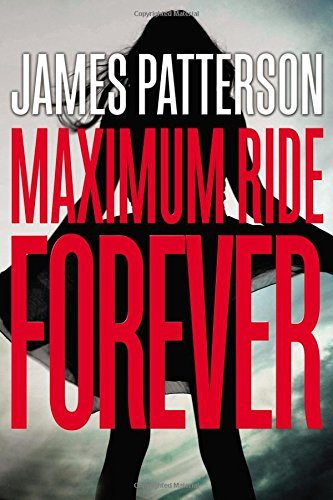 James Patterson Maximum Ride Forever
