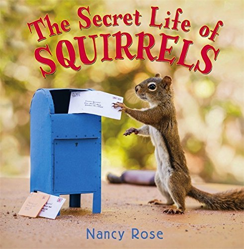 Nancy Rose The Secret Life Of Squirrels