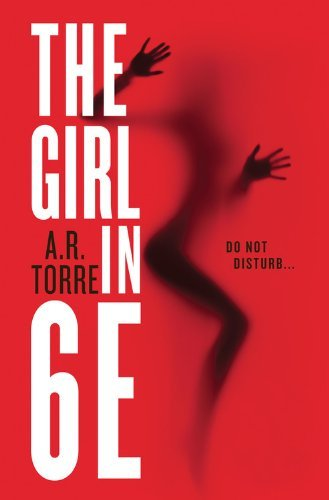 A. R. Torre The Girl In 6e