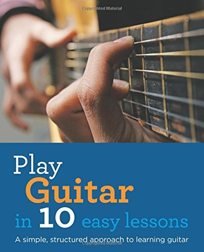 Jon Buck Play Guitar In 10 Easy Lessons A Simple Structured Approach To Learning Guitar