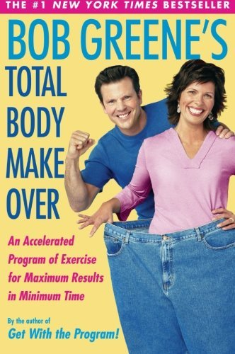 Bob Greene Bob Greene's Total Body Makeover