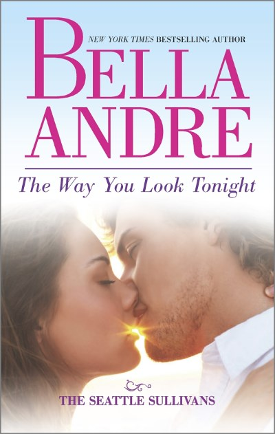 Bella Andre The Way You Look Tonight