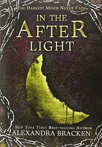 Alexandra Bracken In The Afterlight (a Darkest Minds Novel) A Darkest Minds Novel