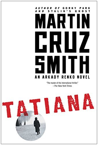 Martin Cruz Smith Tatiana An Arkady Renko Novel