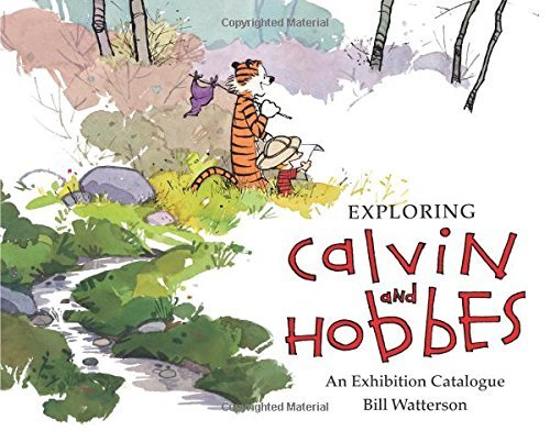 Bill Watterson Exploring Calvin And Hobbes An Exhibition Catalogue