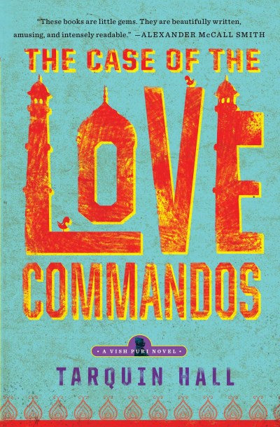 Tarquin Hall The Case Of The Love Commandos