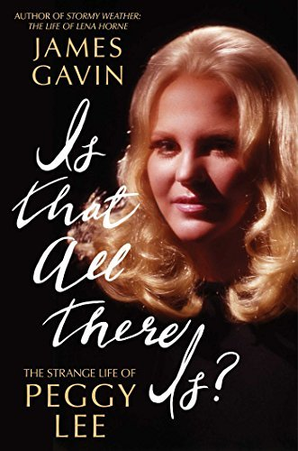 Gavin James Iii Is That All There Is? The Strange Life Of Peggy Lee