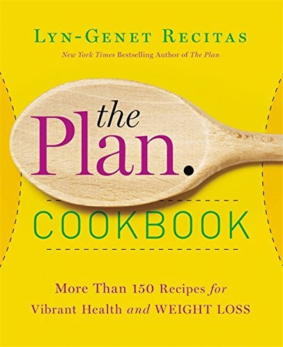 Lyn Genet Recitas The Plan Cookbook More Than 150 Recipes For Vibrant Health And Weig