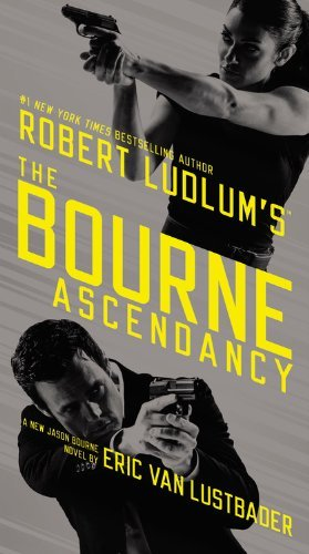 Eric Van Lustbader Robert Ludlum's (tm) The Bourne Ascendancy