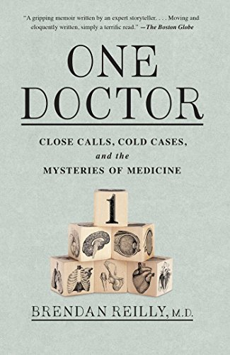 Brendan Reilly One Doctor Close Calls Cold Cases And The Mysteries Of Med