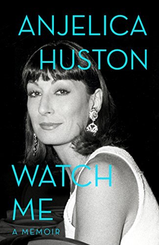 Anjelica Huston Watch Me