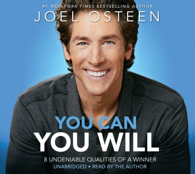 Joel Osteen You Can You Will 8 Undeniable Qualities Of A Winner