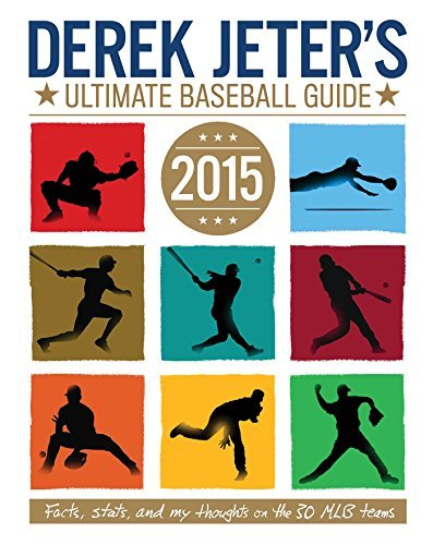 Larry Dobrow Derek Jeter's Ultimate Baseball Guide 2015